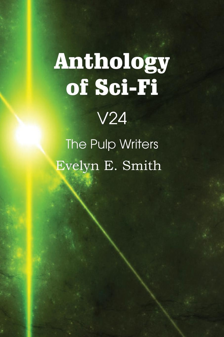 цена Evelyn E. Smith Anthology of Sci-Fi V24, the Pulp Writers - Evelyn E. Smith в интернет-магазинах