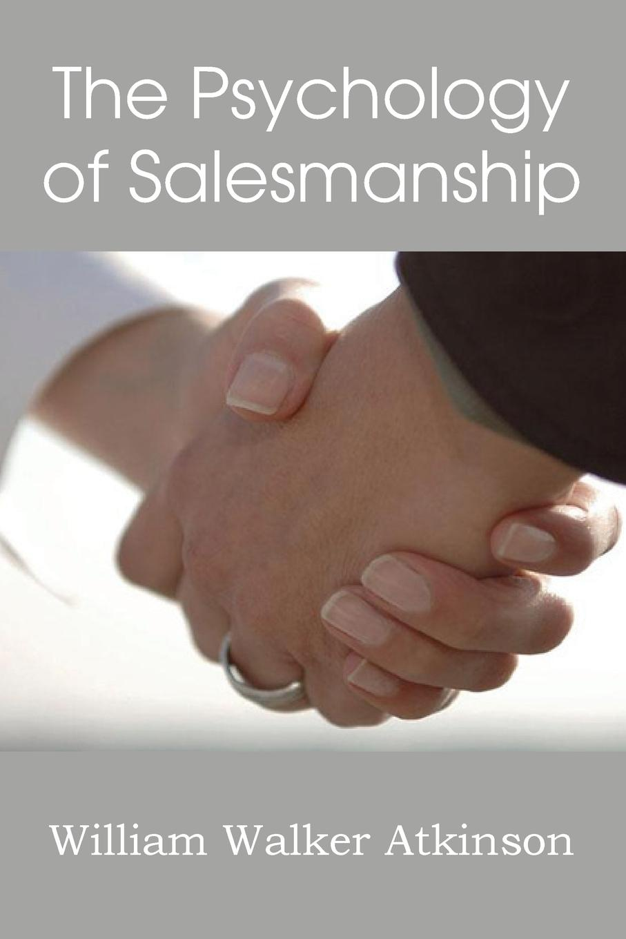 William Walker Atkinson The Psychology of Salesmanship недорго, оригинальная цена