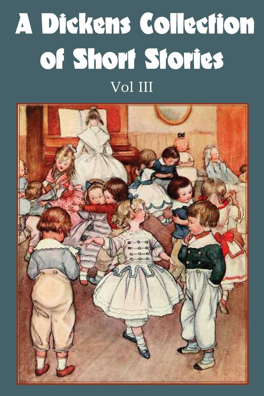 Книга A Dickens Collection of Short Stories Vol III. Чарльз Диккенс