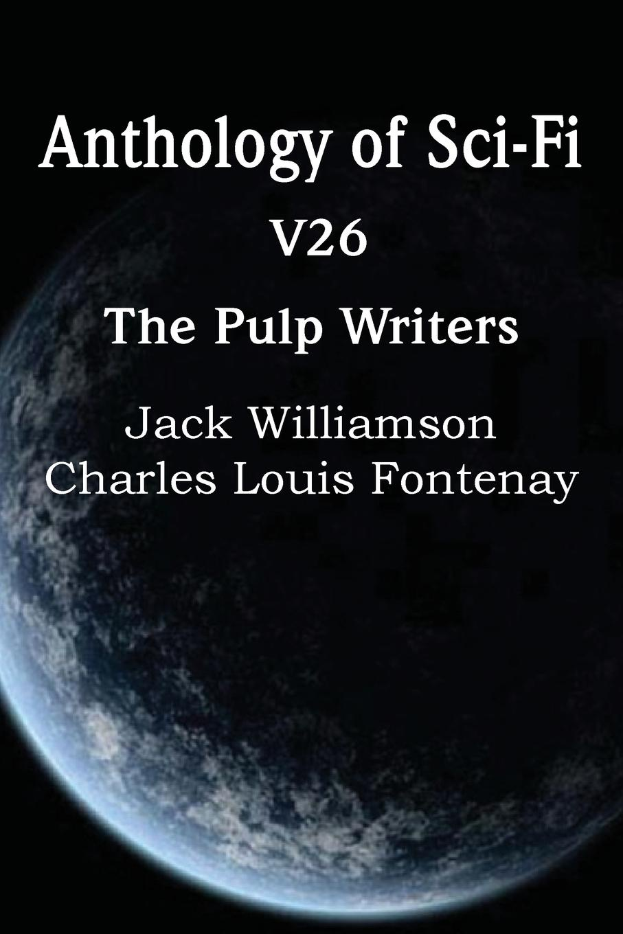 Charles Louis Fontenay, Jack Williamson Anthology of Sci-Fi V26, the Pulp Writers сумка charles
