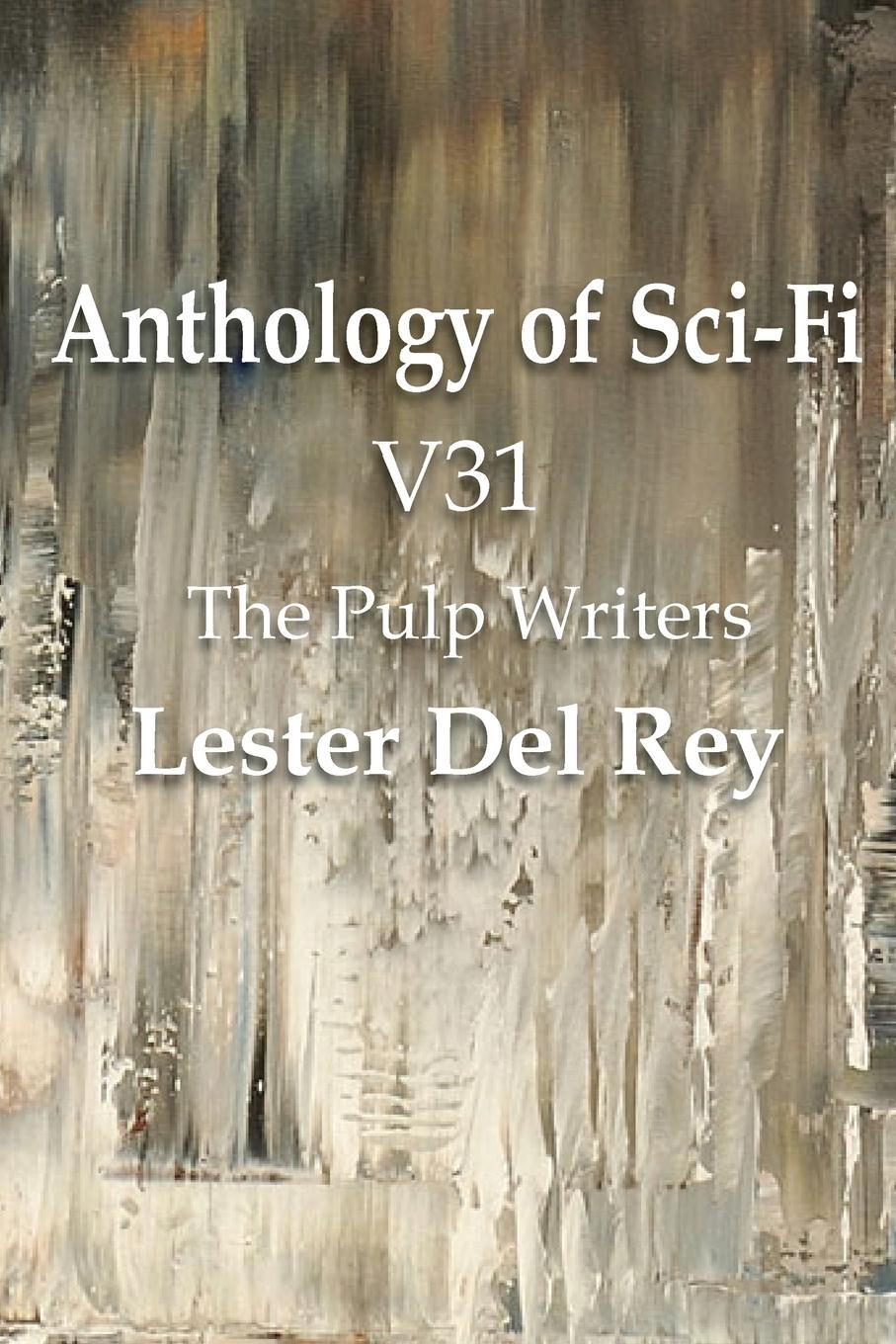Lester Del Rey Anthology of Sci-Fi V31, the Pulp Writers - Lester del Rey alison kent no strings attached
