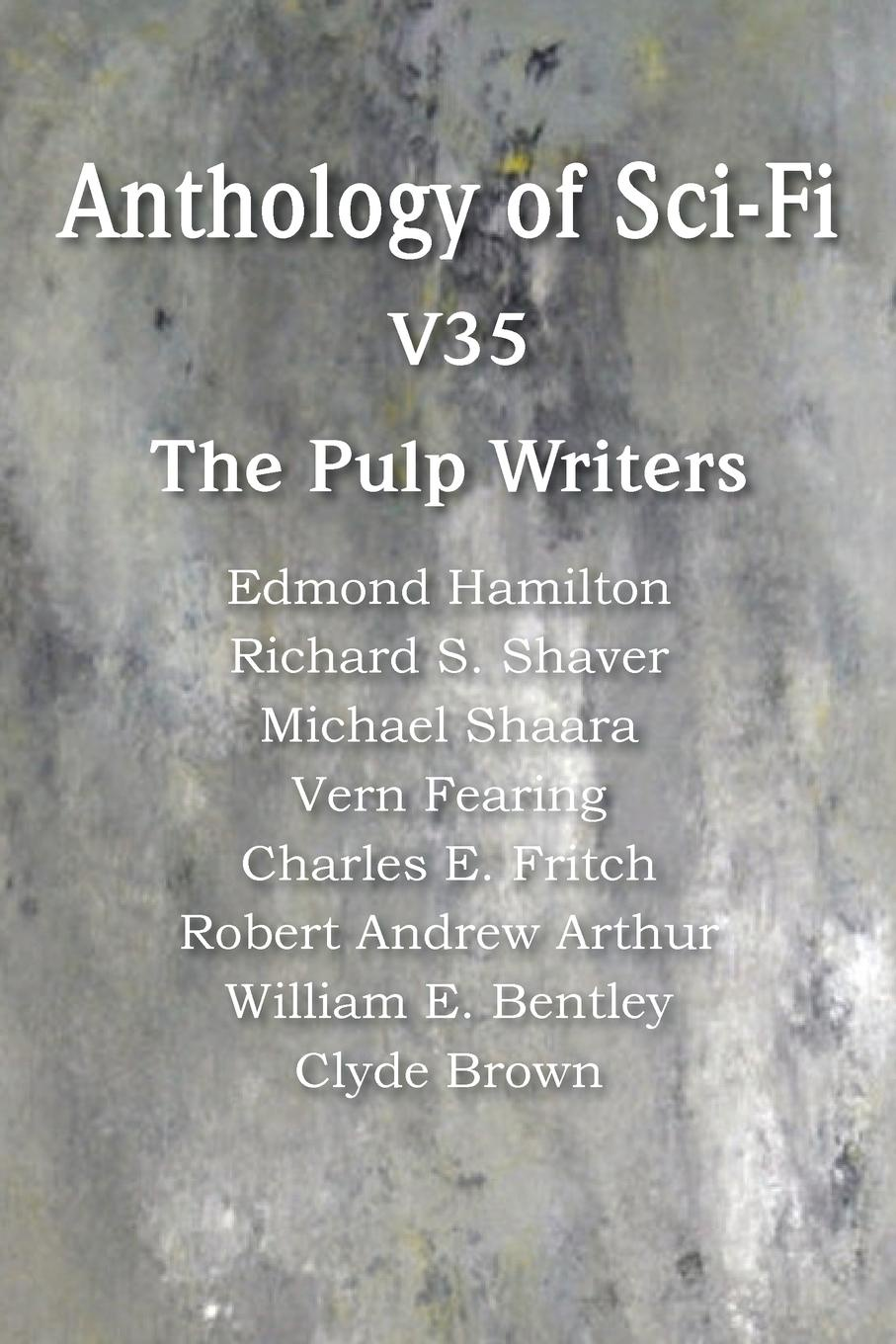 Edmond Hamilton, Michael Shaara, Clyde Brown Anthology of Sci-Fi V35, the Pulp Writers edmond hamilton the best of edmond hamilton