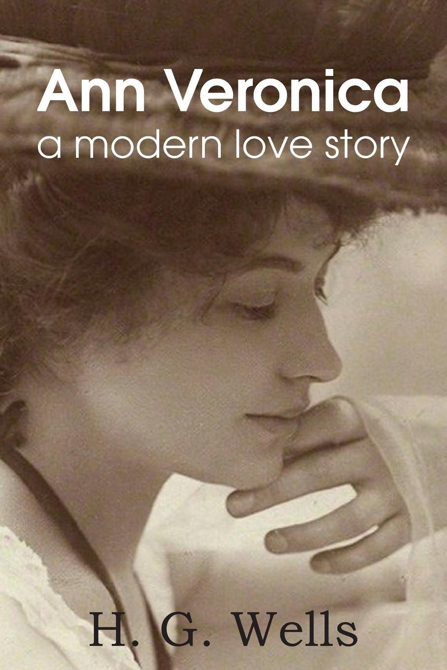 H. G. Wells Ann Veronica, a Modern Love Story h j suter lerch germany her own judge