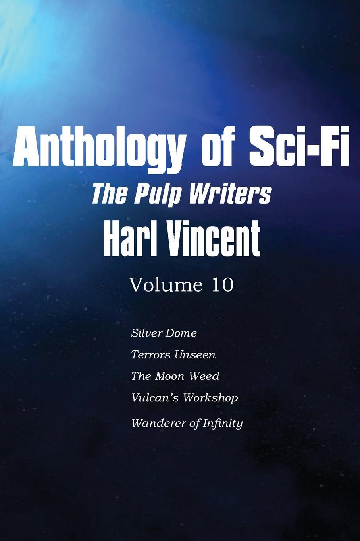 Harl Vincent Anthology of Sci-Fi V10, the Pulp Writers - Harl Vincent the wanderer s necklace