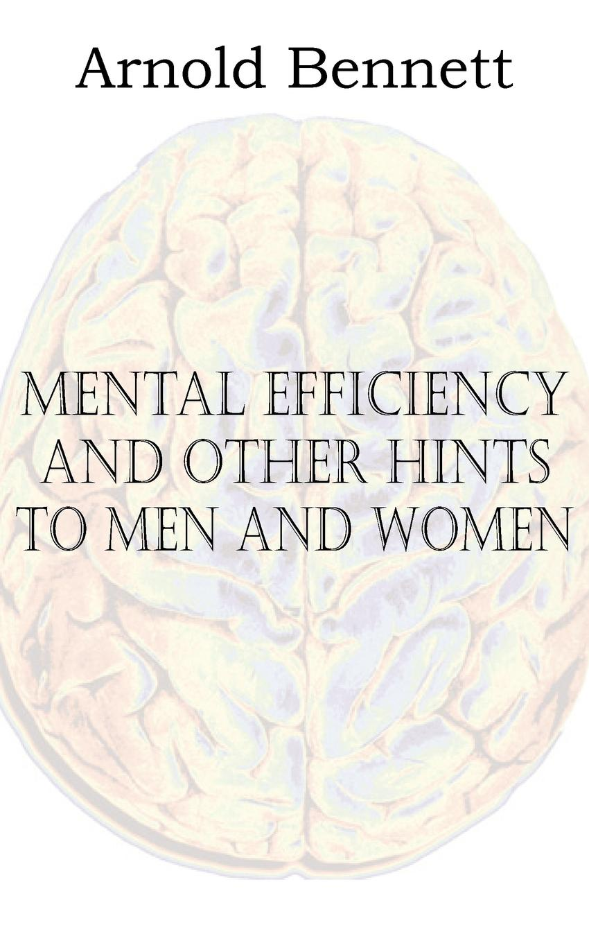 Arnold Bennett Mental Efficiency and Other Hints to Men and Women efficiency and competition