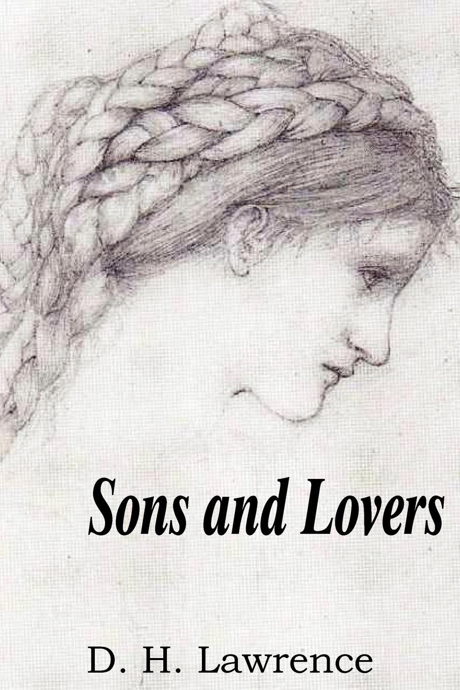 D. H. Lawrence Sons and Lovers lawrence d the lost girl