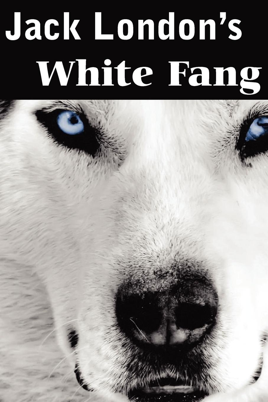 Jack London White Fang london j london call of the wild