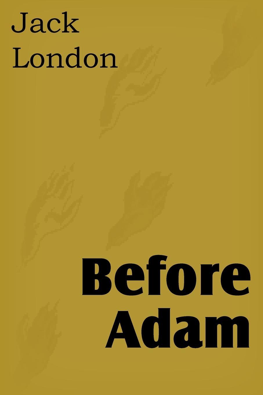 Jack London Before Adam цена и фото