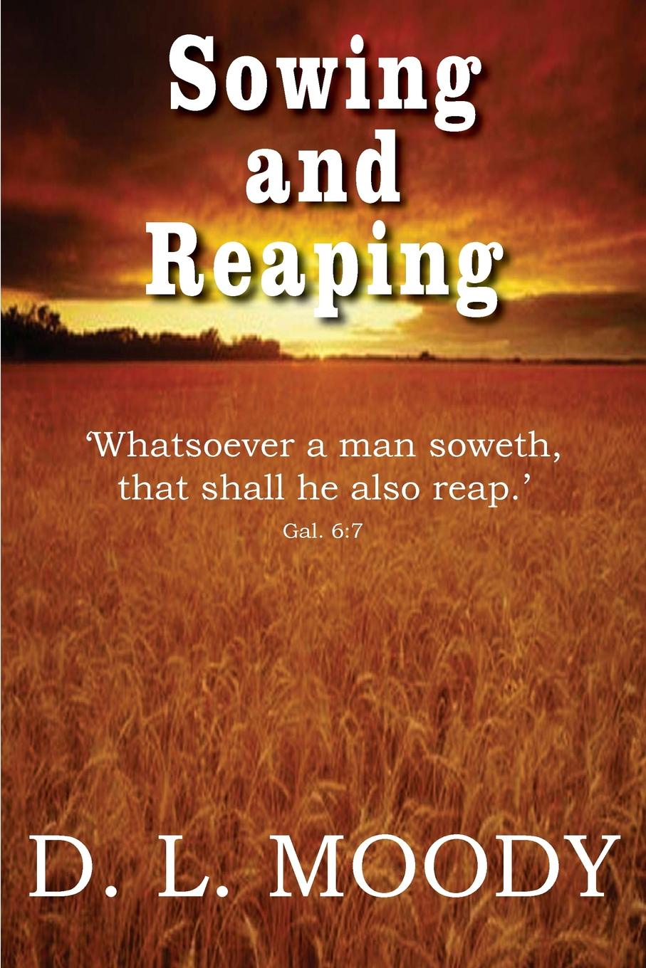 Dwight Lyman Moody Sowing and Reaping judy moody the doctor is in
