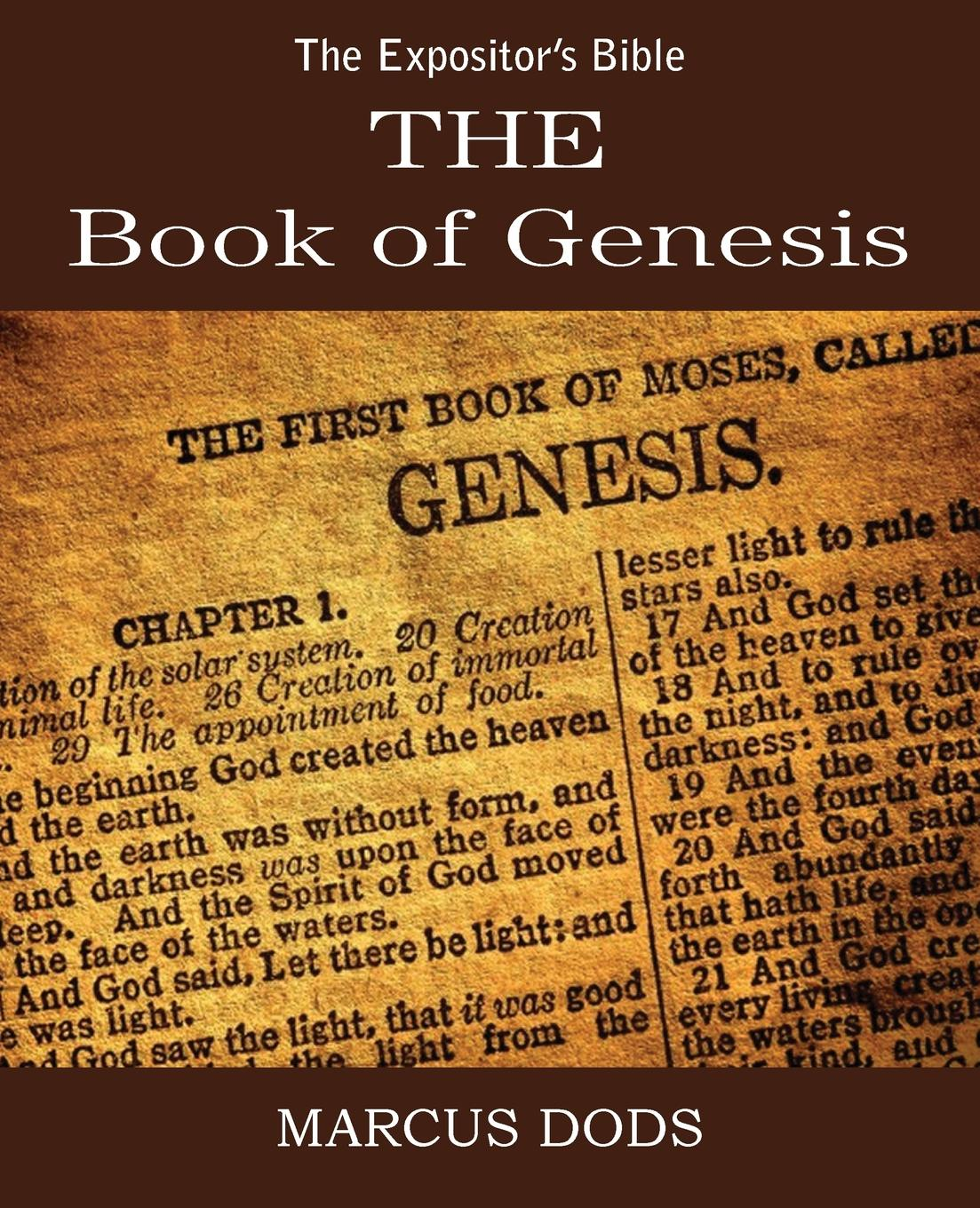 Marcus Dods The Expositor.s Bible. The Book of Genesis dods marcus the expositor s bible the gospel of st john vol ii