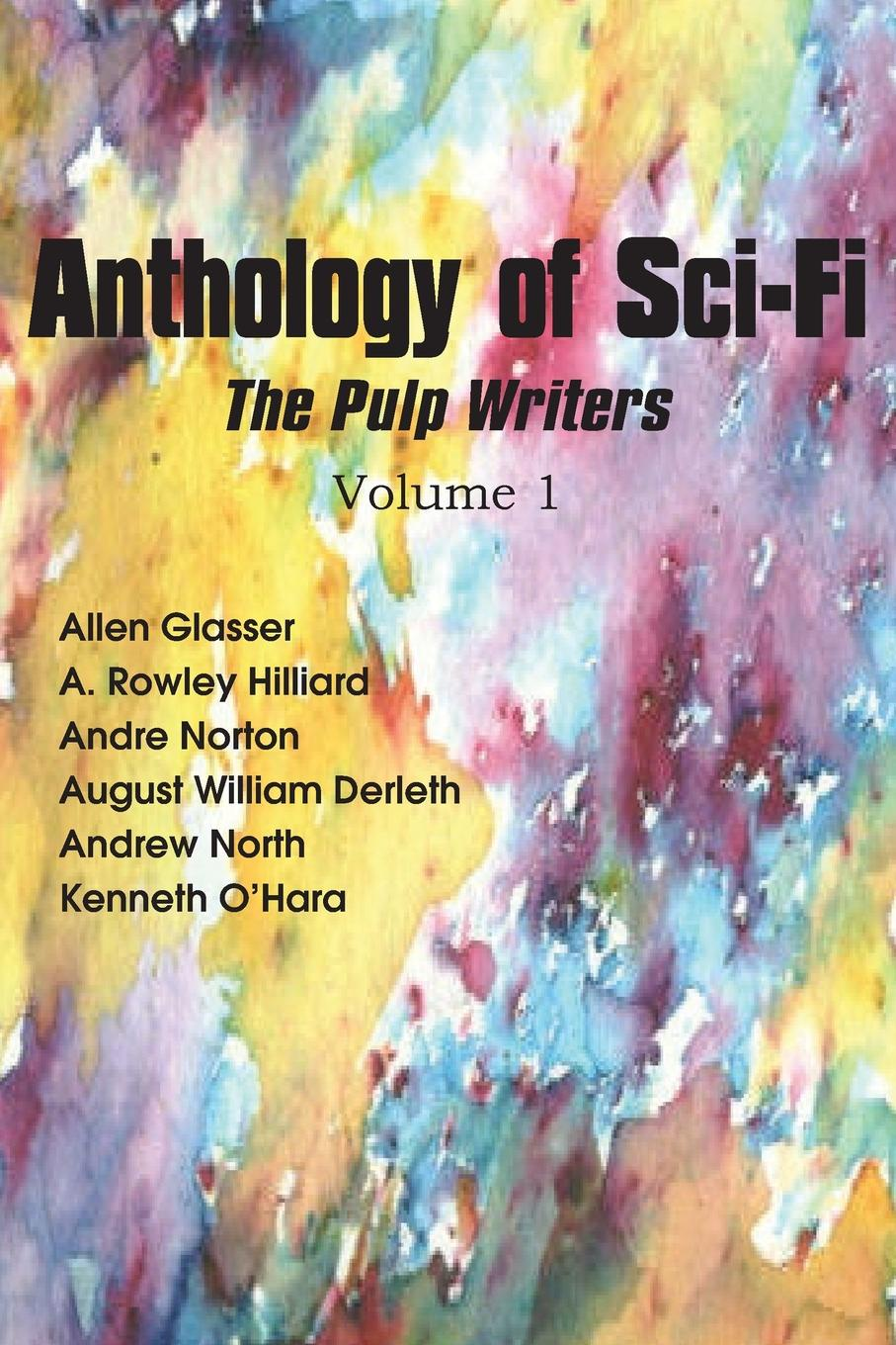 Andre Norton, William Derleth, Kenneth O'Hara Anthology of Sci-Fi, the Pulp Writers V1 a norton wraiths of time