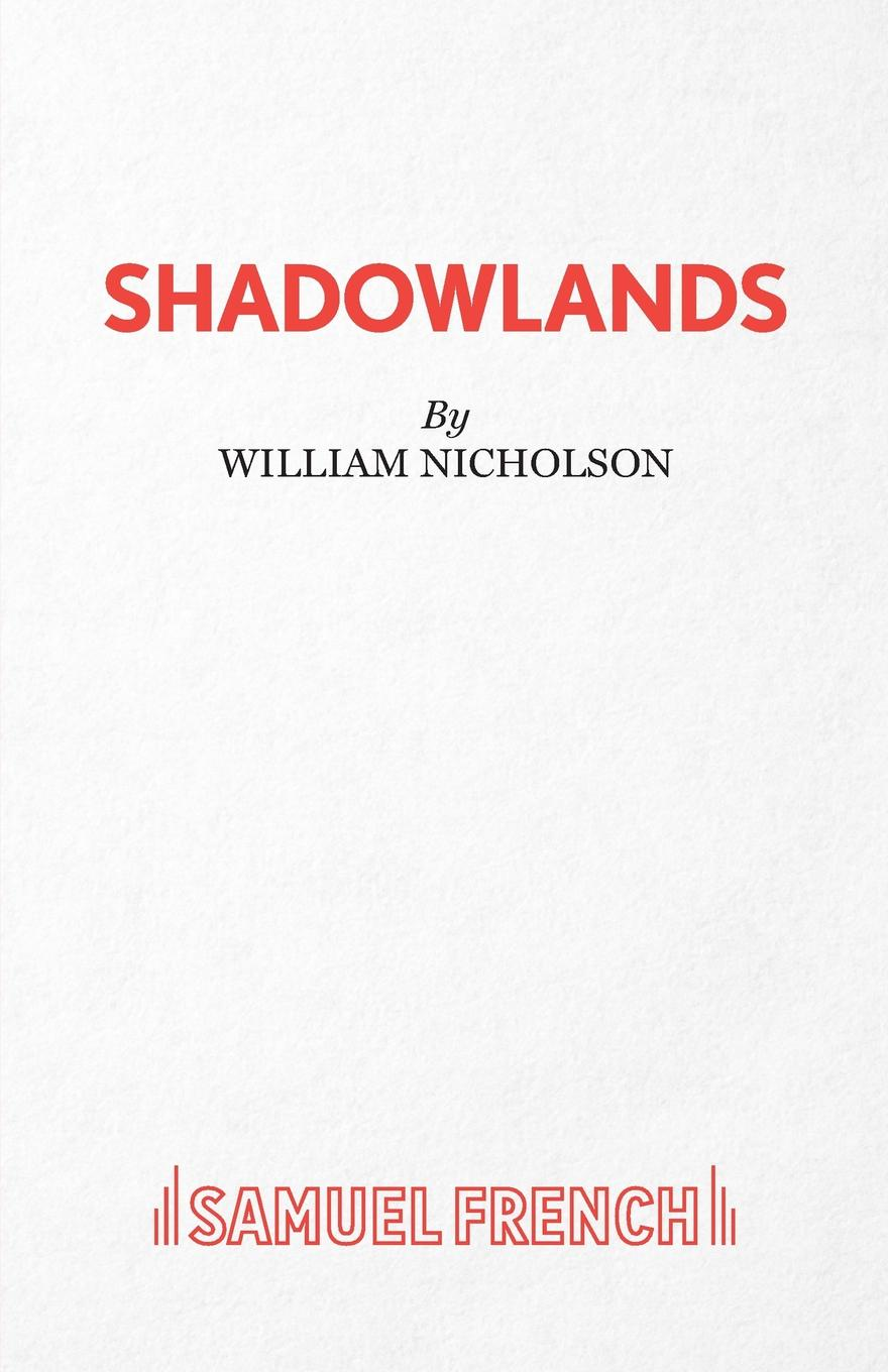 William Nicholson Shadowlands - A Play living in his glorious presence