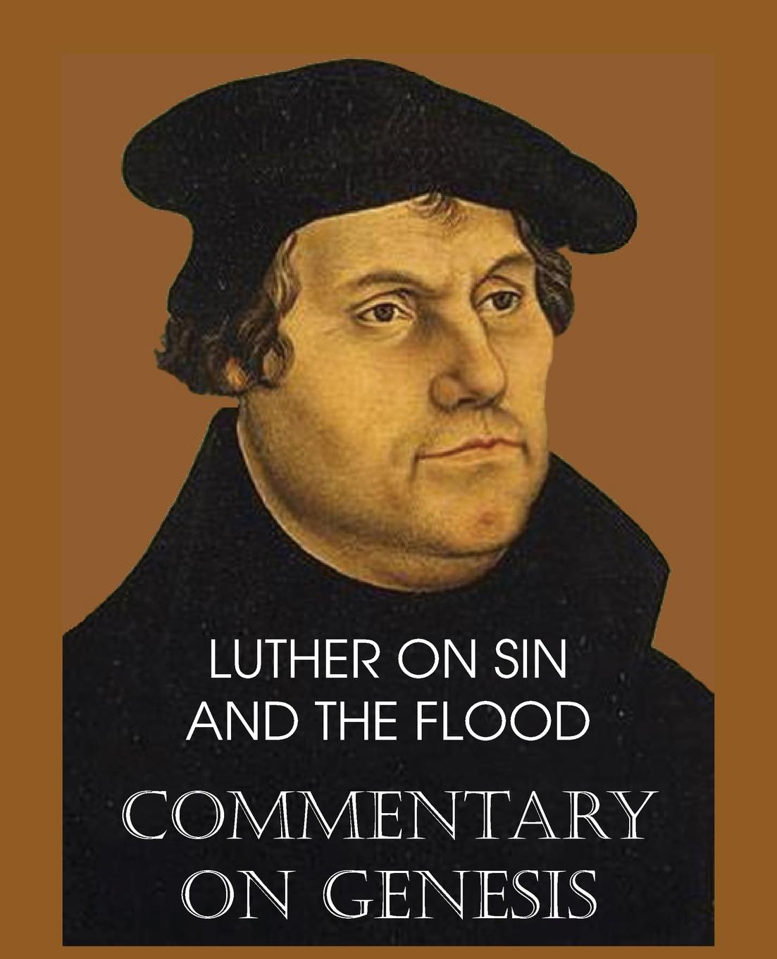 Martin Luther, John Nicholas Lenker Luther on Sin and the Flood - Commentary on Genesis, Vol. II martin luther john nicholas lenker luther on sin and the flood commentary on genesis vol ii