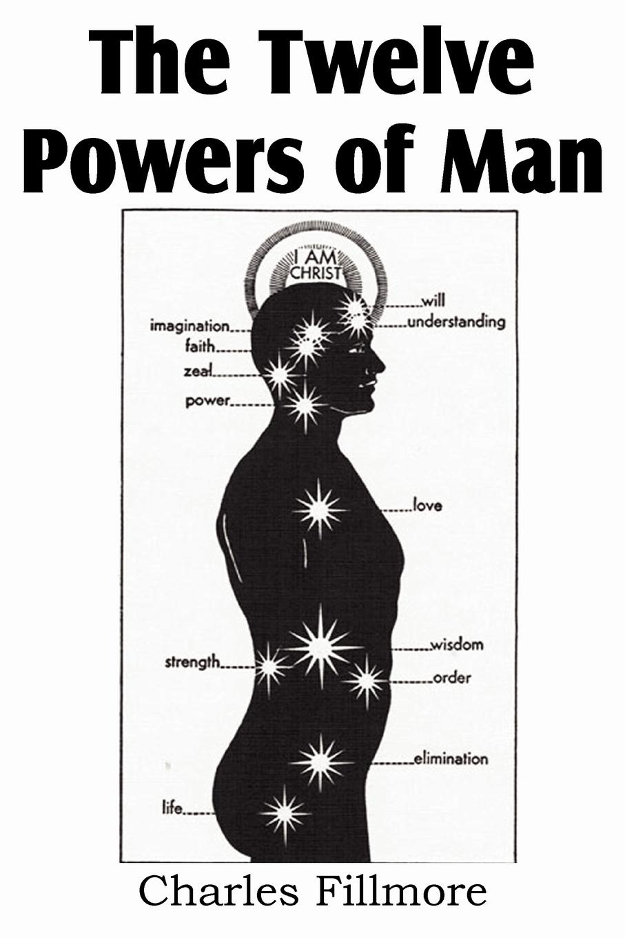 Charles Fillmore The Twelve Powers of Man