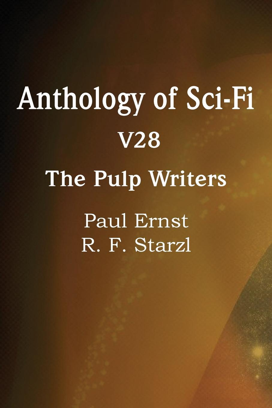 Paul Ernst, R. F. Starzl Anthology of Sci-Fi V28, the Pulp Writers paul r halmos lectures on boolean algebras