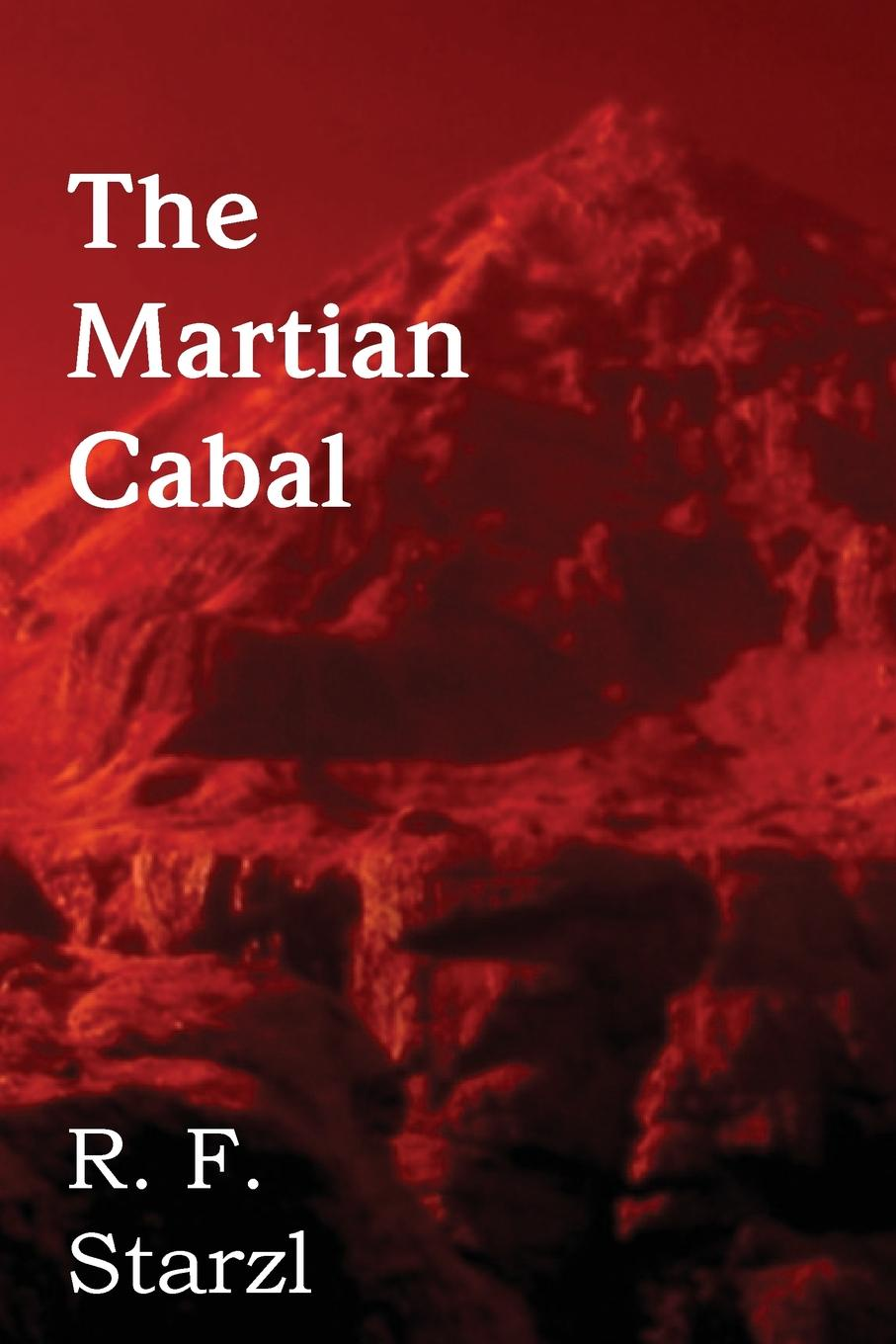 R. F. Starzl The Martian Cabal the lonely american
