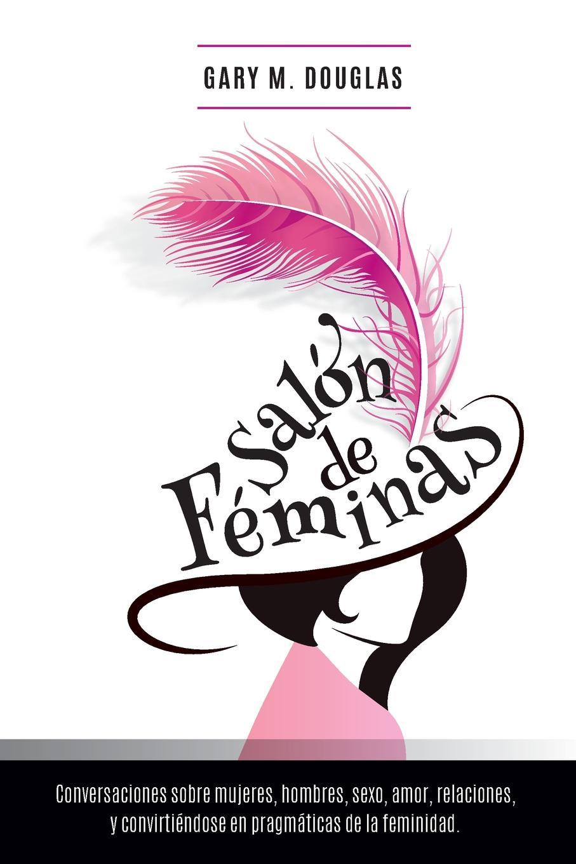 Gary M. Douglas Salon de Feminas - Spanish eva caridad apodaca p rez proteccion doble en mujeres entre 15 49 anos