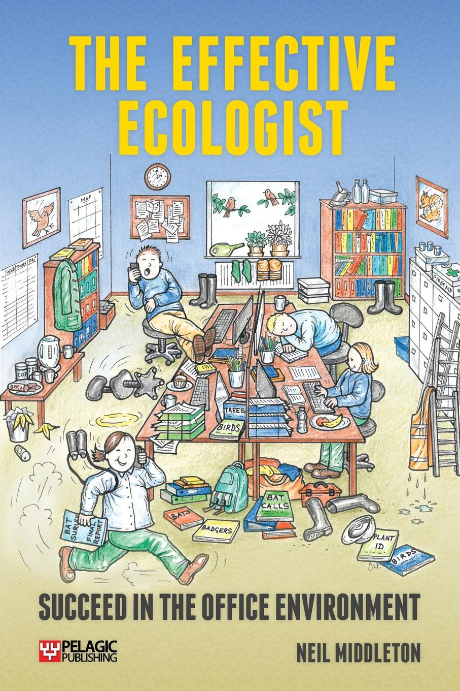 Neil Middleton The Effective Ecologist. Succeed in the Office Environment jason matthiopoulos how to be a quantitative ecologist the a to r of green mathematics and statistics