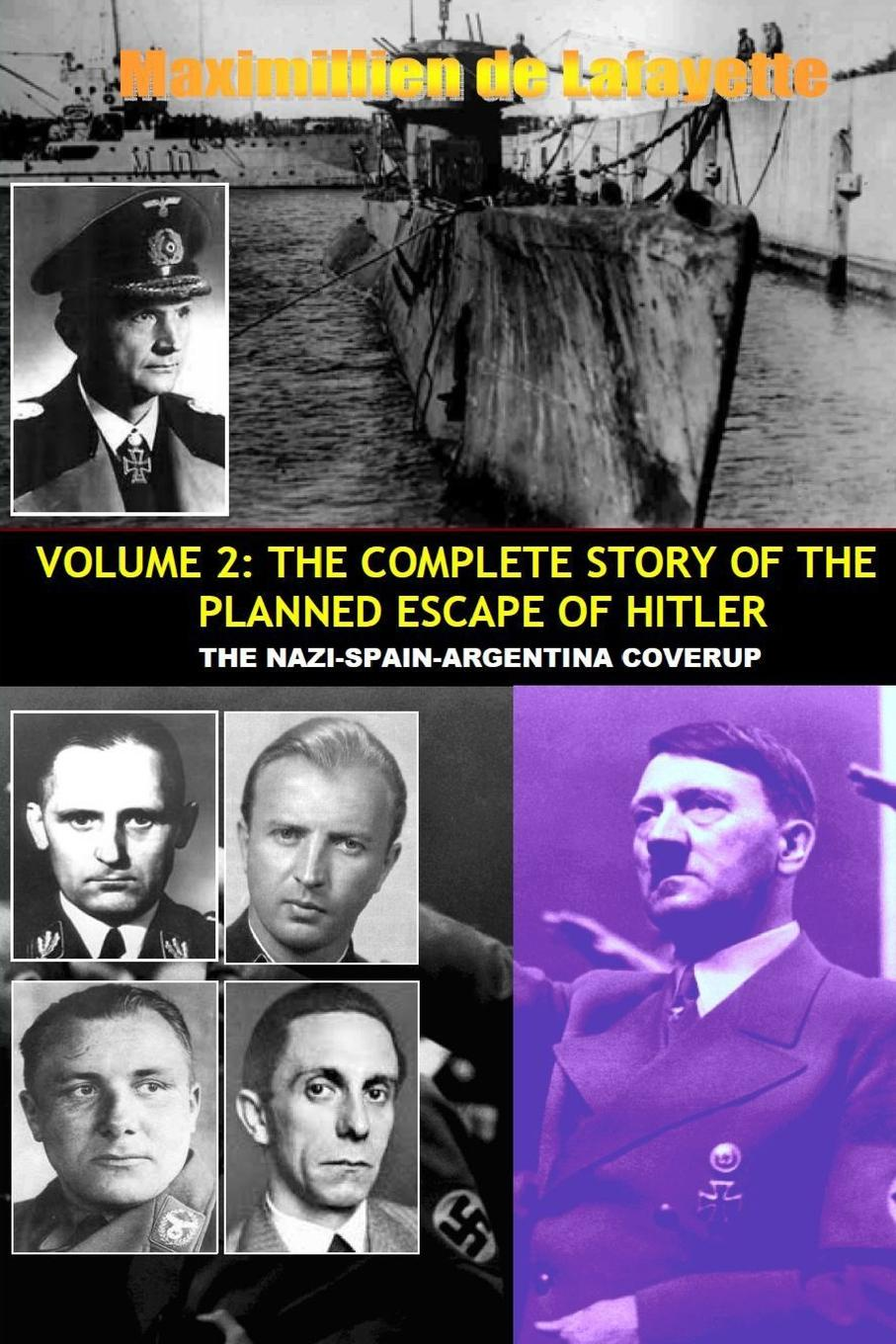 Maximillien De Lafayette Vol.2; The Complete Story of the Planned Escape of Hitler. the Nazi-Spain-Argentina Coverup. maximillien de lafayette vol two 10th edition history and anthology of french song and cabaret from 1730 to the present day