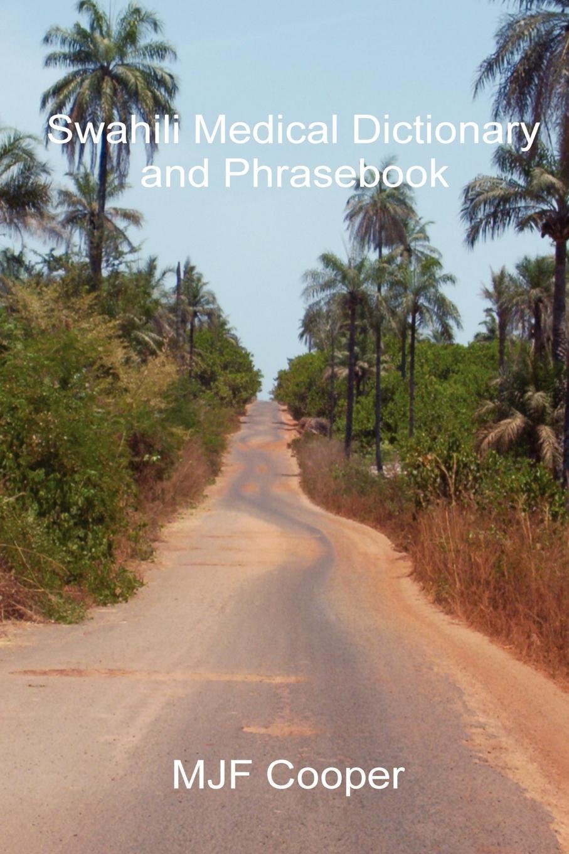 Mjf Cooper, M. J. F. Cooper Swahili Medical Dictionary and Phrasebook j cooper david soil water measurement a practical handbook