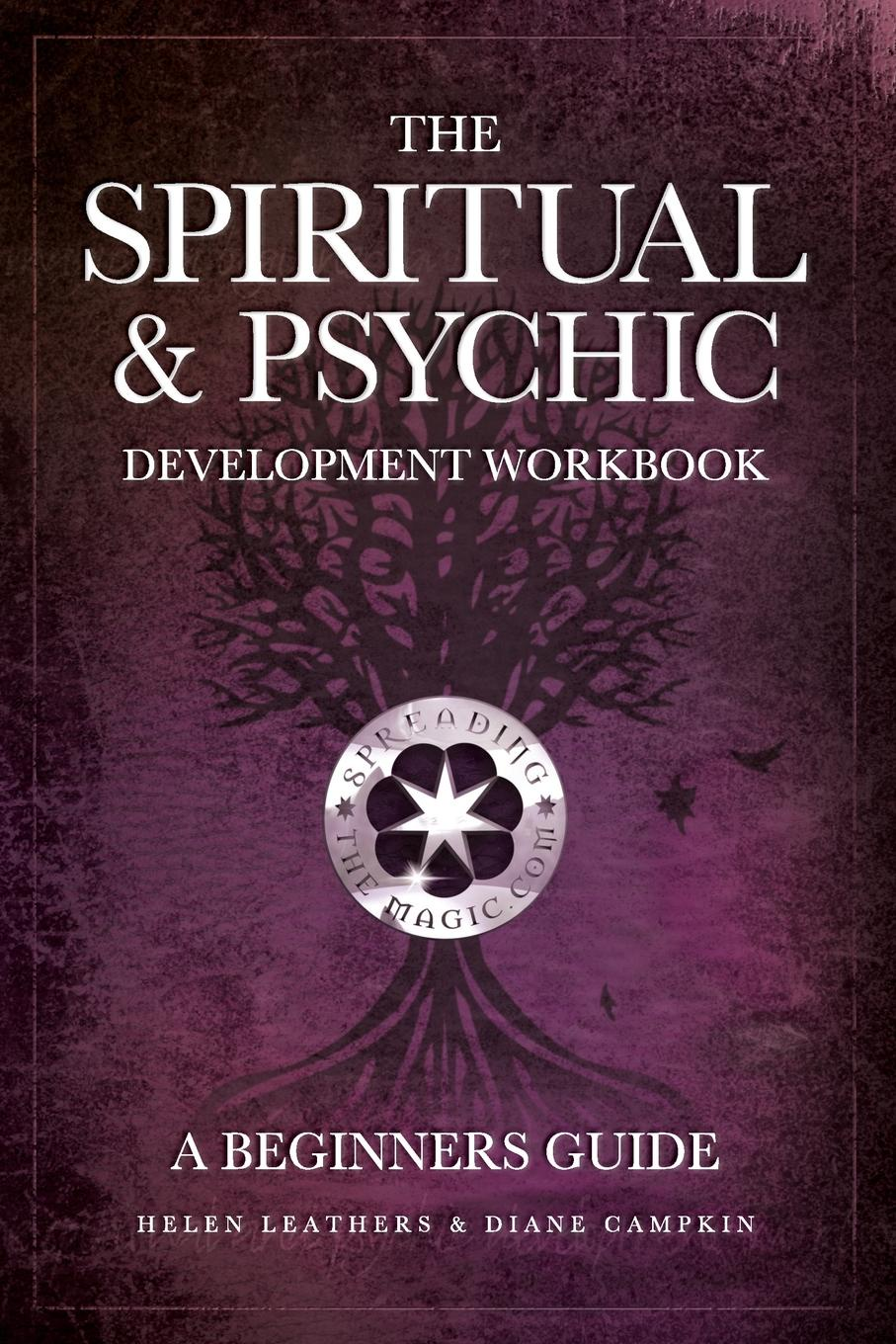 Helen Leathers, Diane Campkin The Spiritual . Psychic Development Workbook - A Beginners Guide the conran beginners guide to decorating