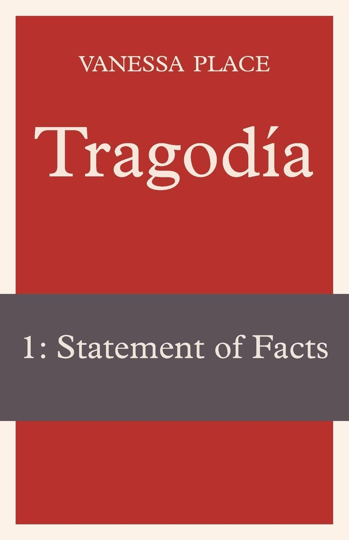 Vanessa Place Tragodia 1. Statement of Facts цена