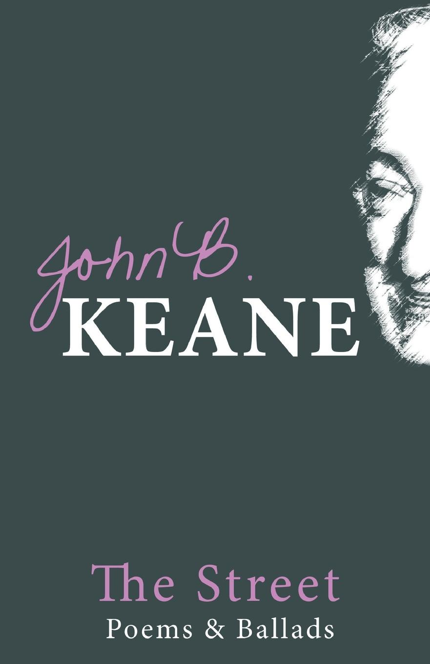 John B Keane The Street. Poems and Ballads of John B. Keane (Revised) david keane the art of deliberate success the 10 behaviours of successful people isbn 9781118487778