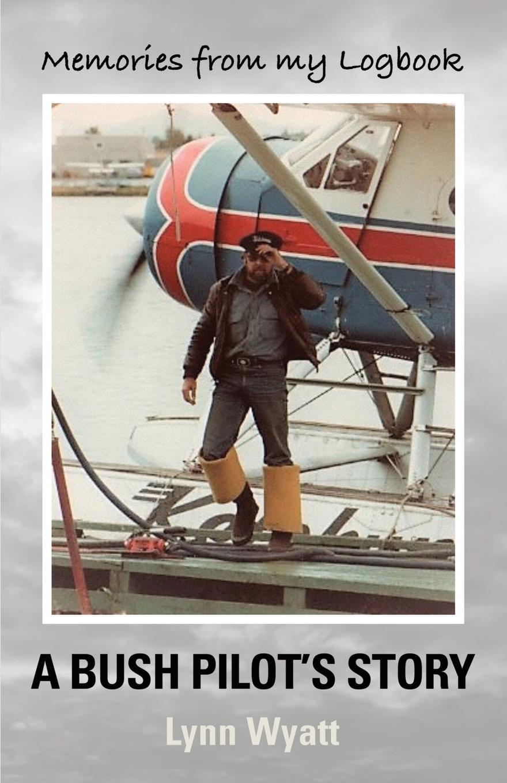Lynn Wyatt MEMORIES FROM MY LOGBOOK. A Bush Pilot.s Story 20pcs lot tps61221dckr tps61221