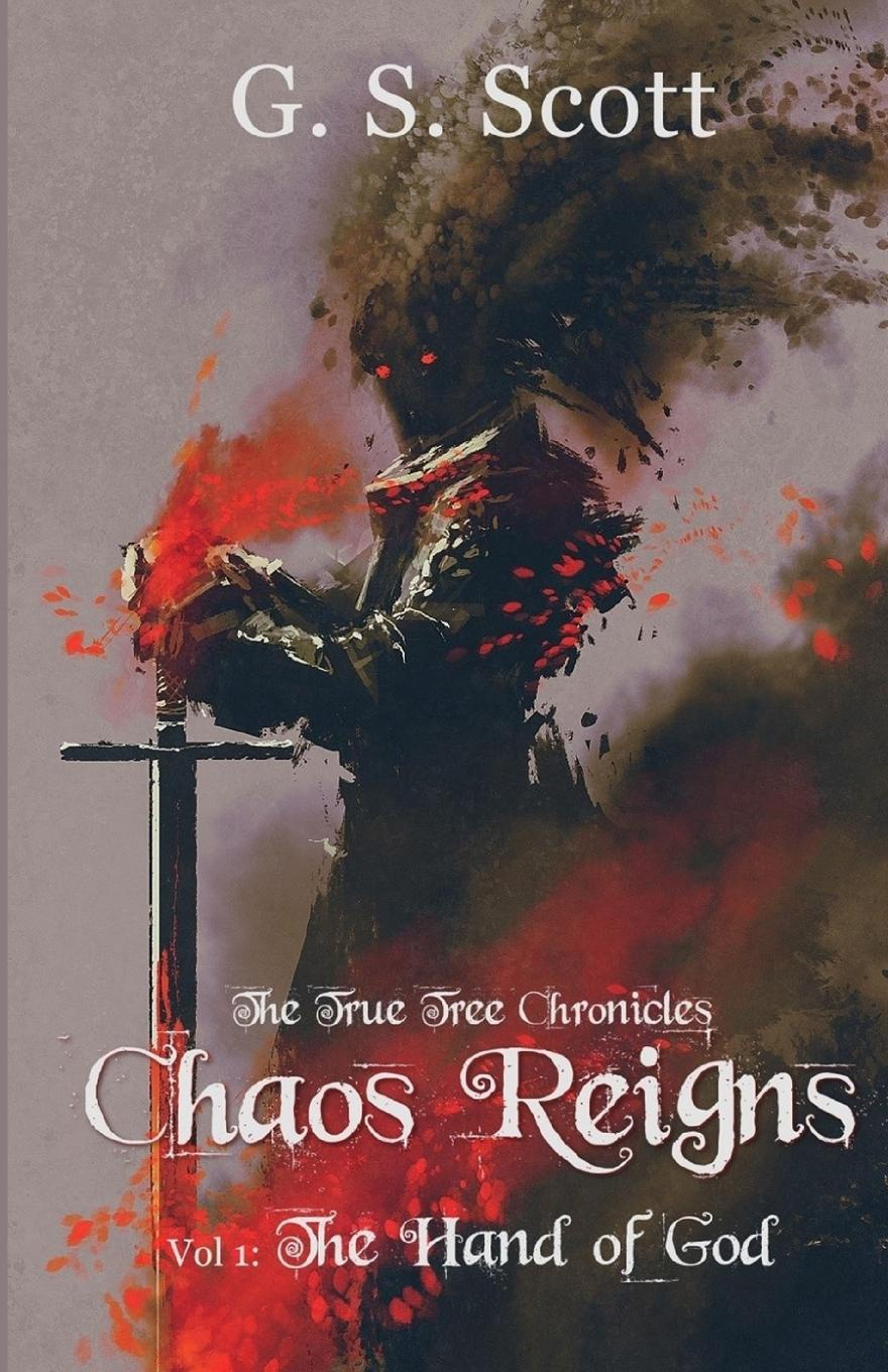 G S Scott Chaos Reigns, Vol. 1. The Hand of God shaun ellis the man who lives with wolves