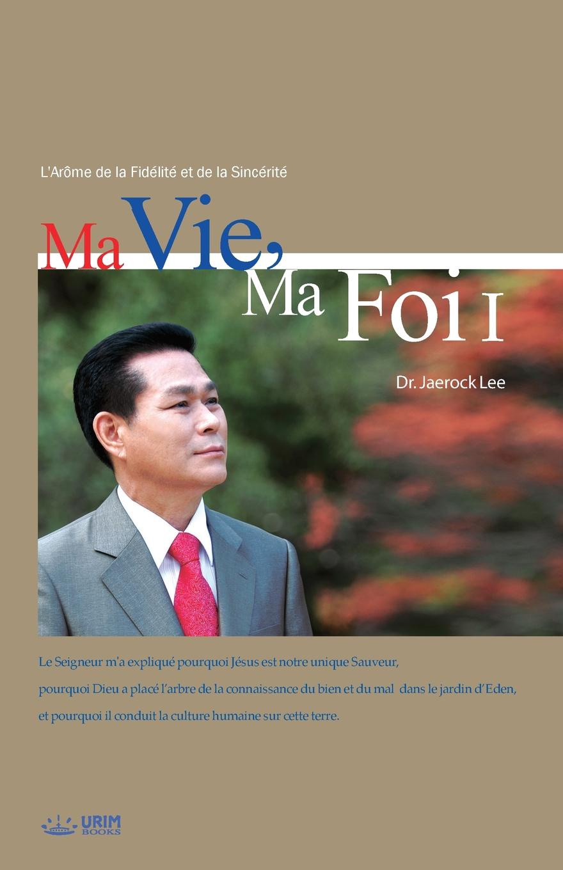 Lee Jaerock Ma Vie, Ma Foi I. My Life, My Faith I (French Edition) edmond about le roi des montagnes