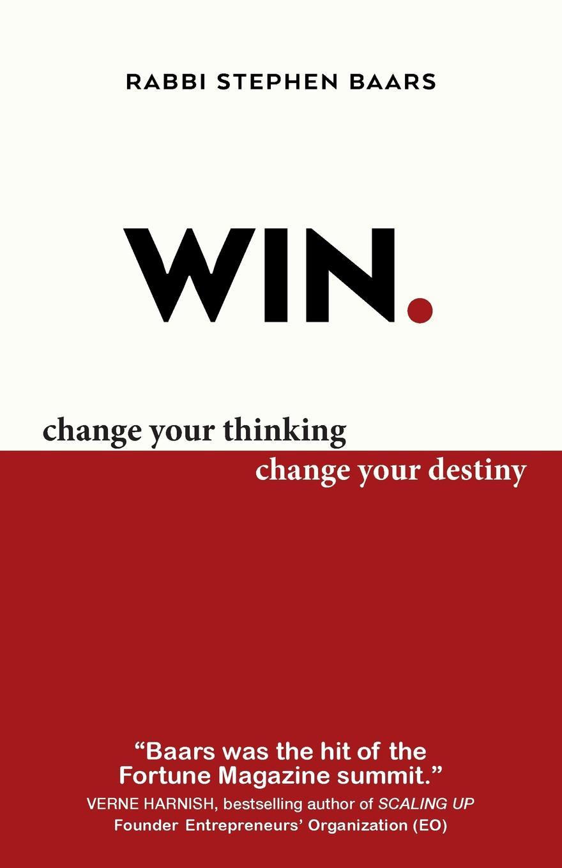 Stephen Baars WIN. Change Your Thinking, Change Your Destiny stephen johnson scott emergent ignite purpose transform culture make change stick