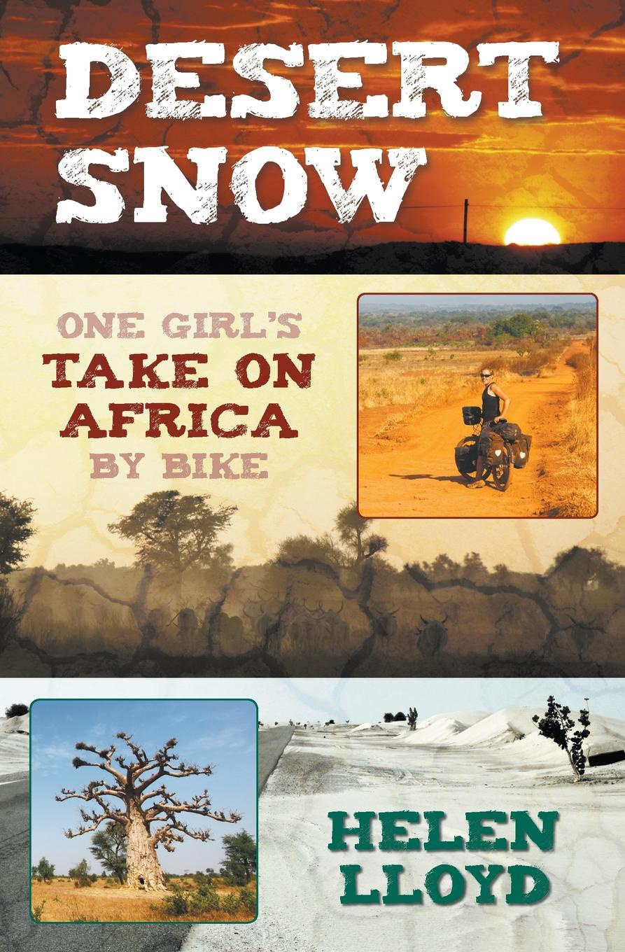 Helen Lloyd Desert Snow - One Girl.s Take on Africa by Bike