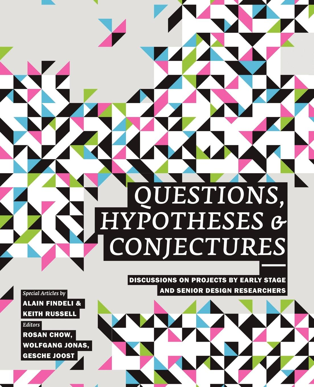 Design Research Network. Questions, Hypotheses . Conjectures