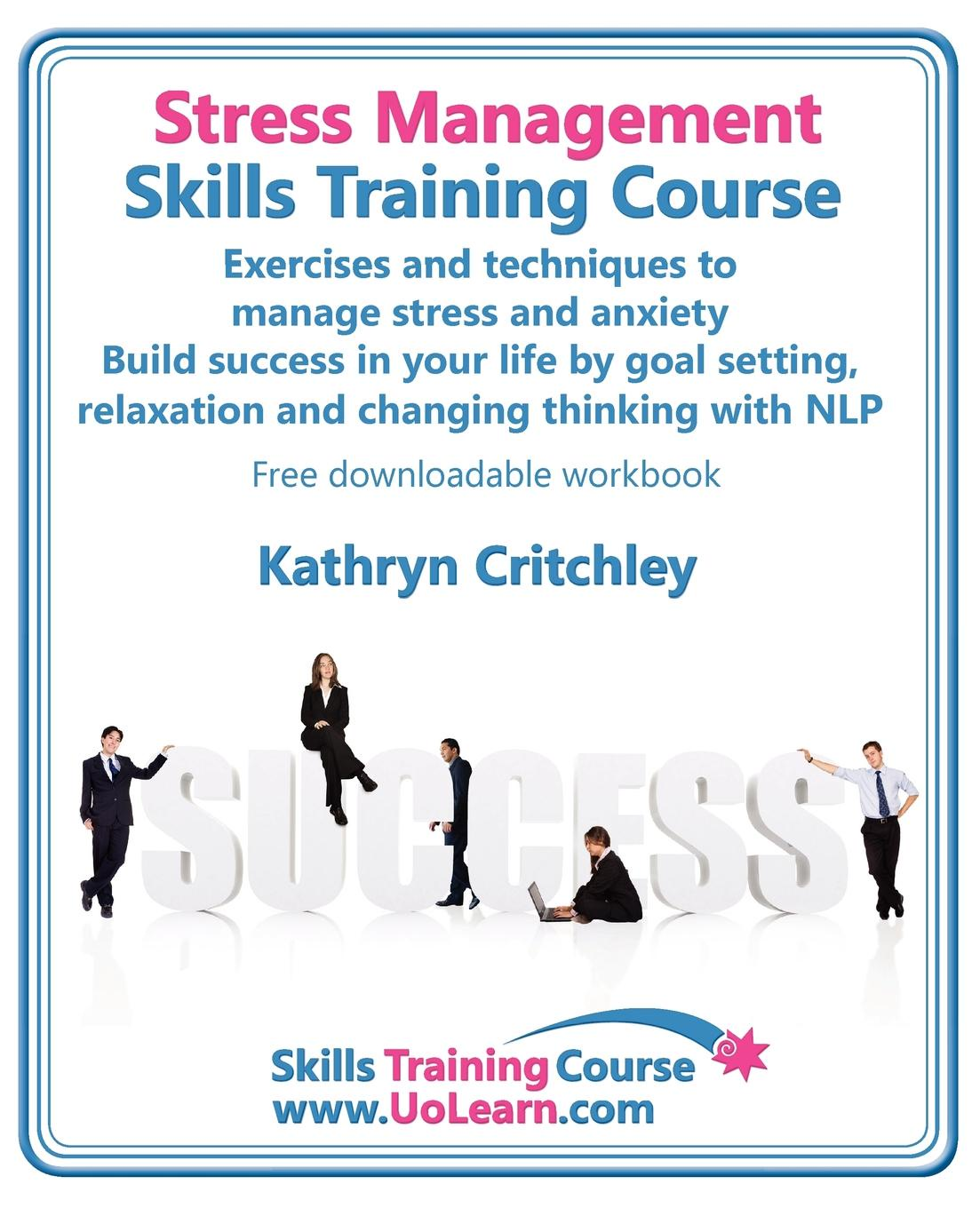 Kathryn Critchley Stress Management Skills Training Course. Exercises and Techniques to Manage Stress and Anxiety. Build Success in Your Life by Goal Setting, Relaxatio fashion gyro stress reliever pressure reducing toy for office worker