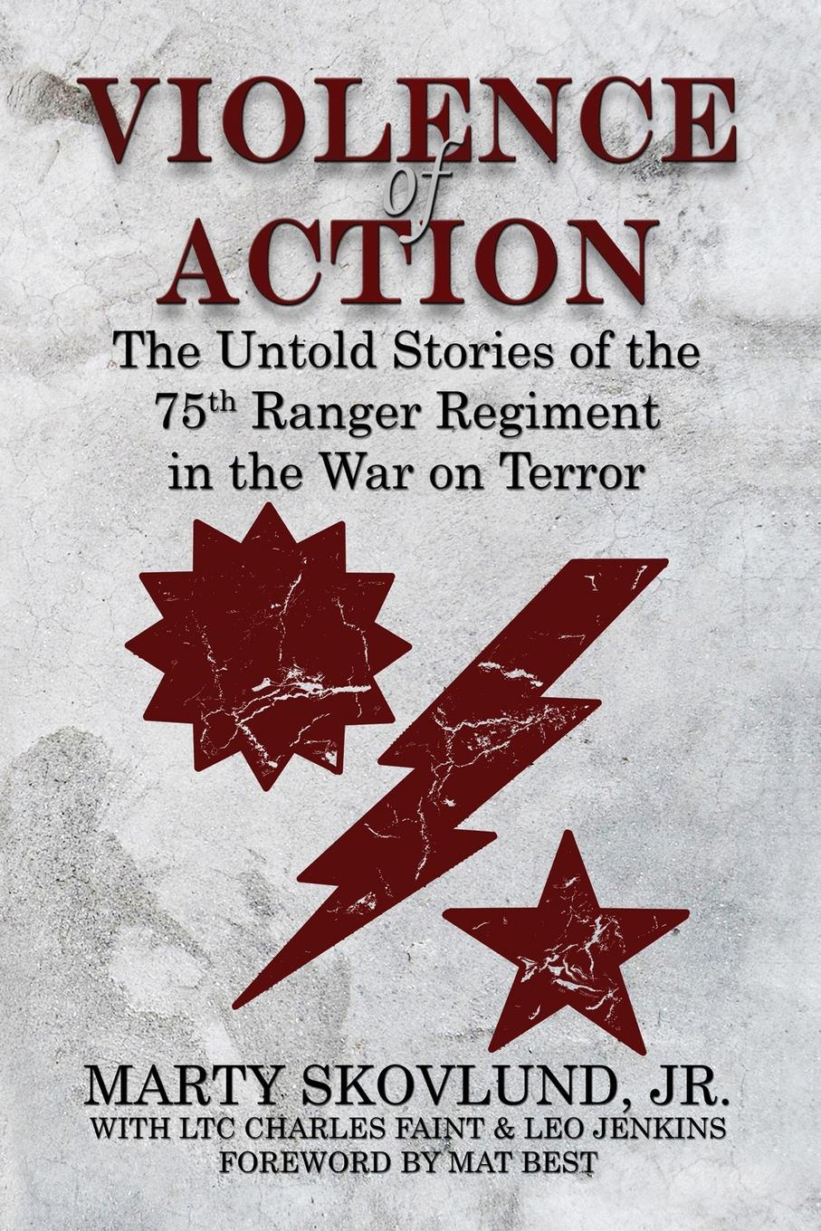 Marty Skovlund, Charles Faint, Leo Jenkins Violence of Action. The Untold Stories of the 75th Ranger Regiment in the War on Terror the white terror