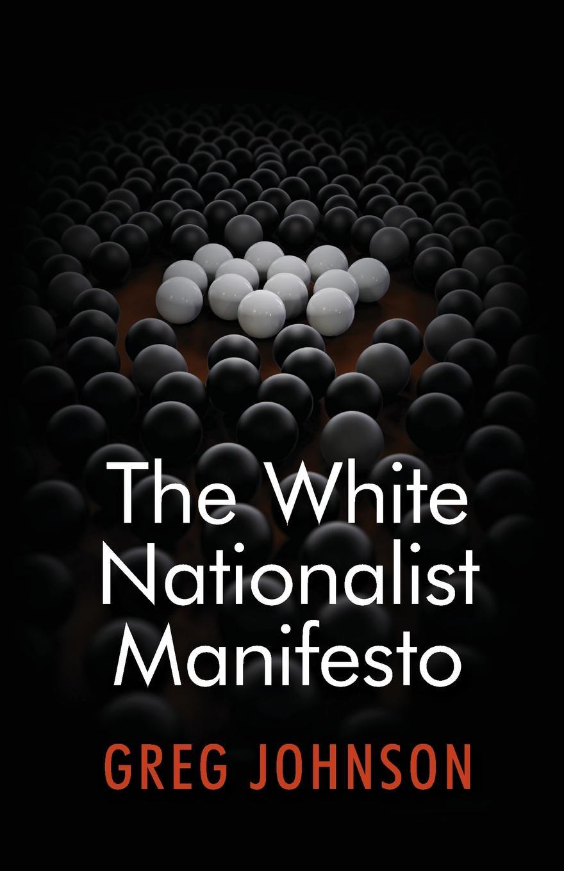 Greg Johnson The White Nationalist Manifesto the white stag