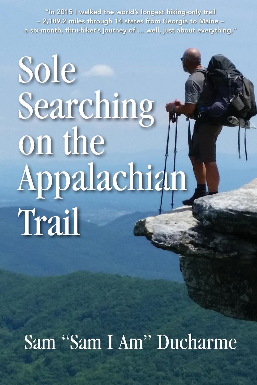 Sam Ducharme Sole Searching on the Appalachian Trail