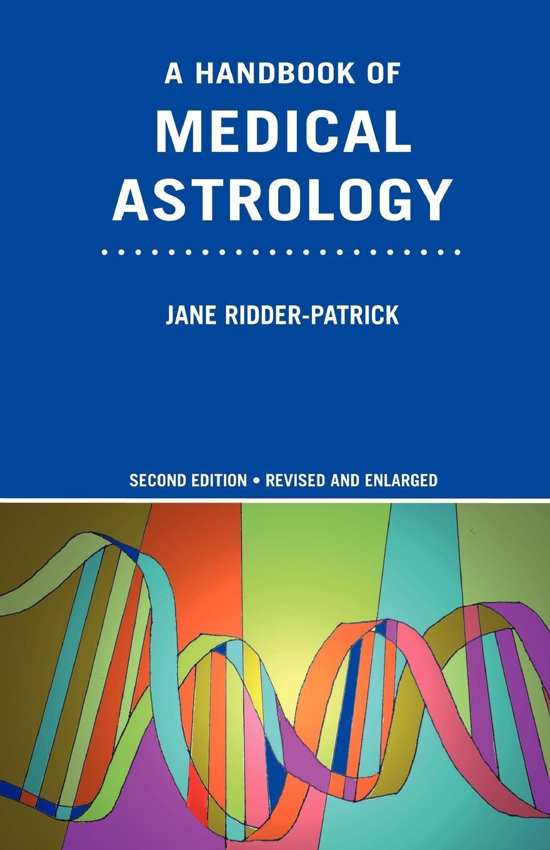 Фото - Jane Ridder-Patrick A Handbook of Medical Astrology kenneth n anchor the handbook of medical psychotherapy