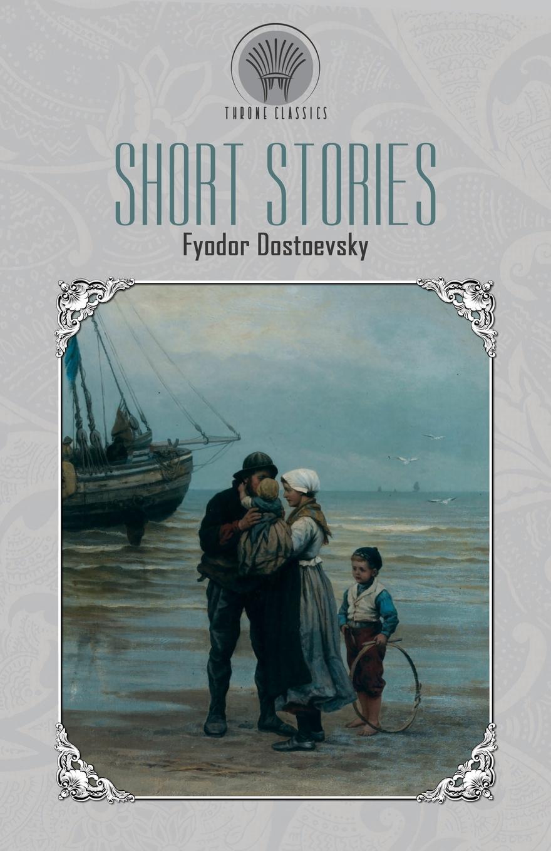 Фёдор Михайлович Достоевский Short Stories dostoyevsky fyodor the double film tie in