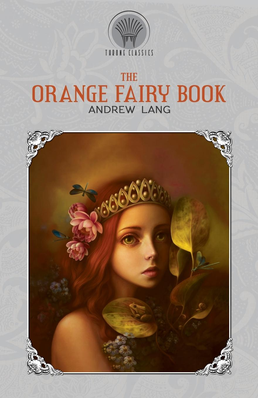 Andrew Lang The Orange Fairy Book lang andrew the valet s tragedy and other studies