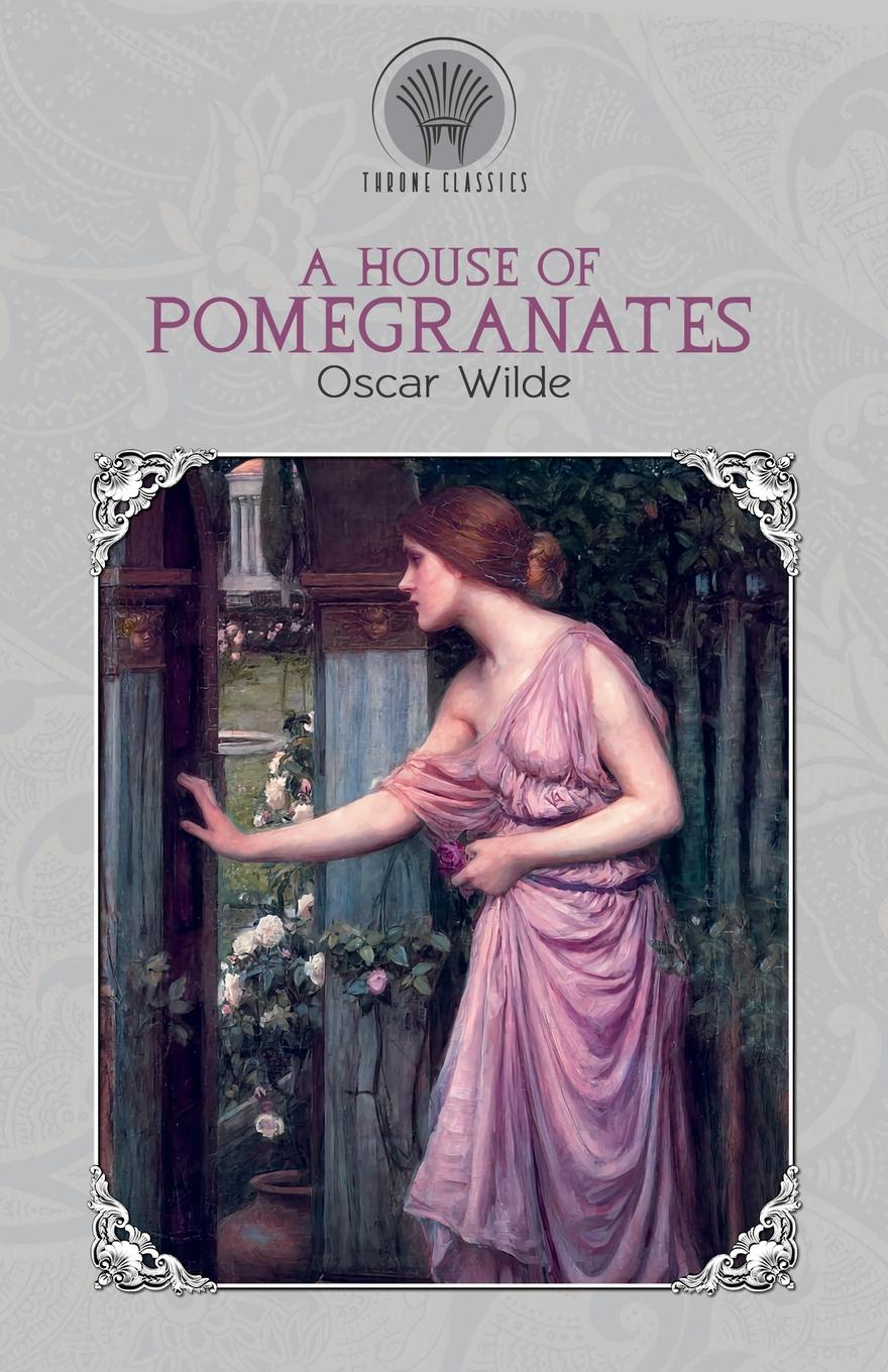 Oscar Wilde A House of Pomegranates oscar wilde a house of pomegranates