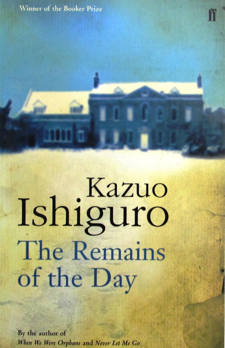 Кадзуо Исигуро The Remains of the Day the remains of the day
