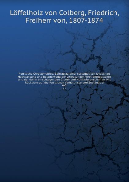 Löffelholz von Colberg Forstliche Chrestomathie. Beitrag zu einer systematisch-kritischen Nachweisung und Beleuchtung der Literatur der Forst-betriebslehre und der dahin einschlagenden Grund- und Hulfswissenschaften. Mit Rucksicht auf die forstlichen Verhaltnisse und Zu... harald lindberg die nordischen alchemilla vulgaris formen und ihre verbreitung ein beitrag zur kenntnis der einwanderung der flora fennoscandias mit besonderer rucksicht auf die finlandische flora