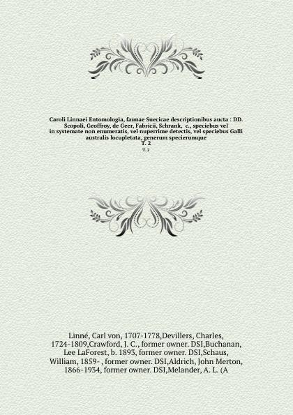 Carl von Linné Caroli Linnaei Entomologia, faunae Suecicae descriptionibus aucta : DD. Scopoli, Geoffroy, de Geer, Fabricii, Schrank, &c., speciebus vel in systemate non enumeratis, vel nuperrime detectis, vel speciebus Galli australis locupletata, generum speci... цены