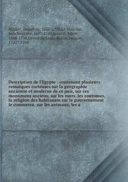 лучшая цена Benoit de Maillet Description de l'Egypte : contenant plusieurs remarques curieuses sur la geographie ancienne et moderne de ce pais, sur ces monumens anciens, sur les murs, les coutumes, & la religion des habitansm sur le gouvernement & le commerce, sur les animau...