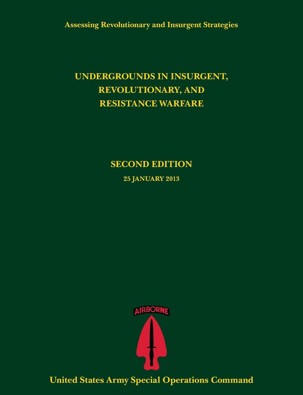 цена Paul J. Tompkins, U. S. Army Special Operations Command Undergrounds in Insurgent, Revolutionary and Resistance Warfare (Assessing Revolutionary and Insurgent Strategies Series) онлайн в 2017 году