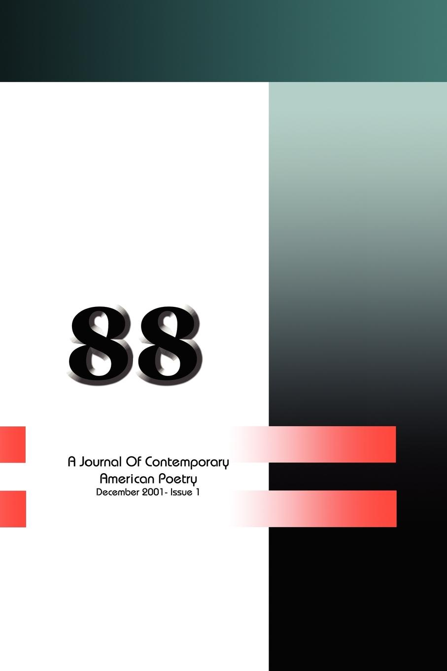 88. A Journal of Contemporary American Poetry: December 2001-Issue 1