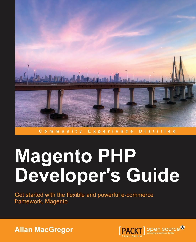 Allan MacGregor Magento PHP Developer's Guide