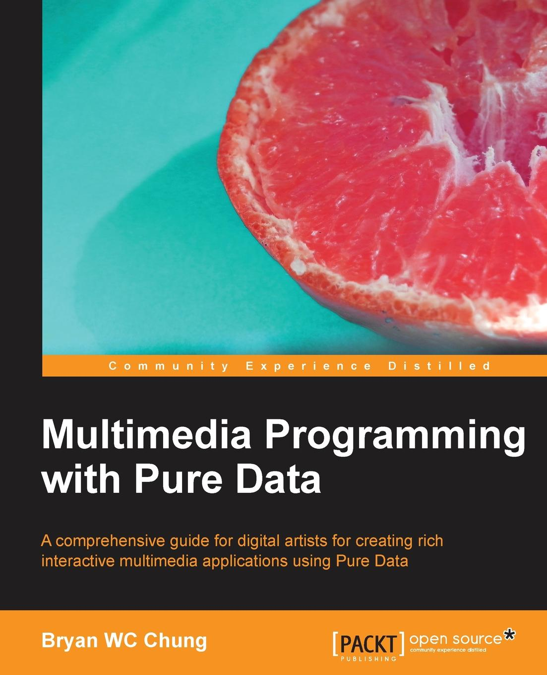 Bryan Chung Multimedia Programming with Pure Data