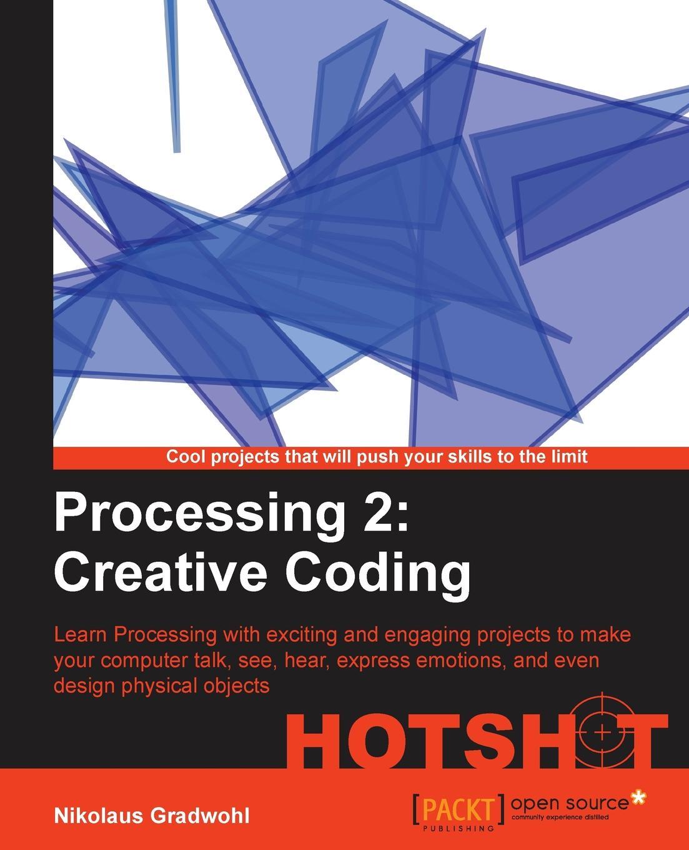 Nikolaus Gradwohl Processing 2. Creative Coding Hotshot khaldoun agha al network coding